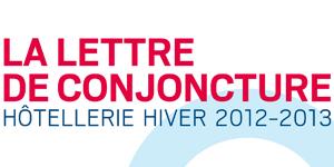 lettre de conjoncture - hotellerie hiver 2012-2013 - une